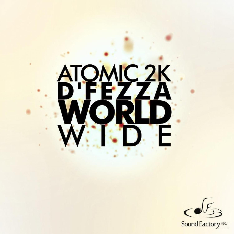 Atomic Project  &  D\'fezza  - World Wide (Cosmic EFI Remix)