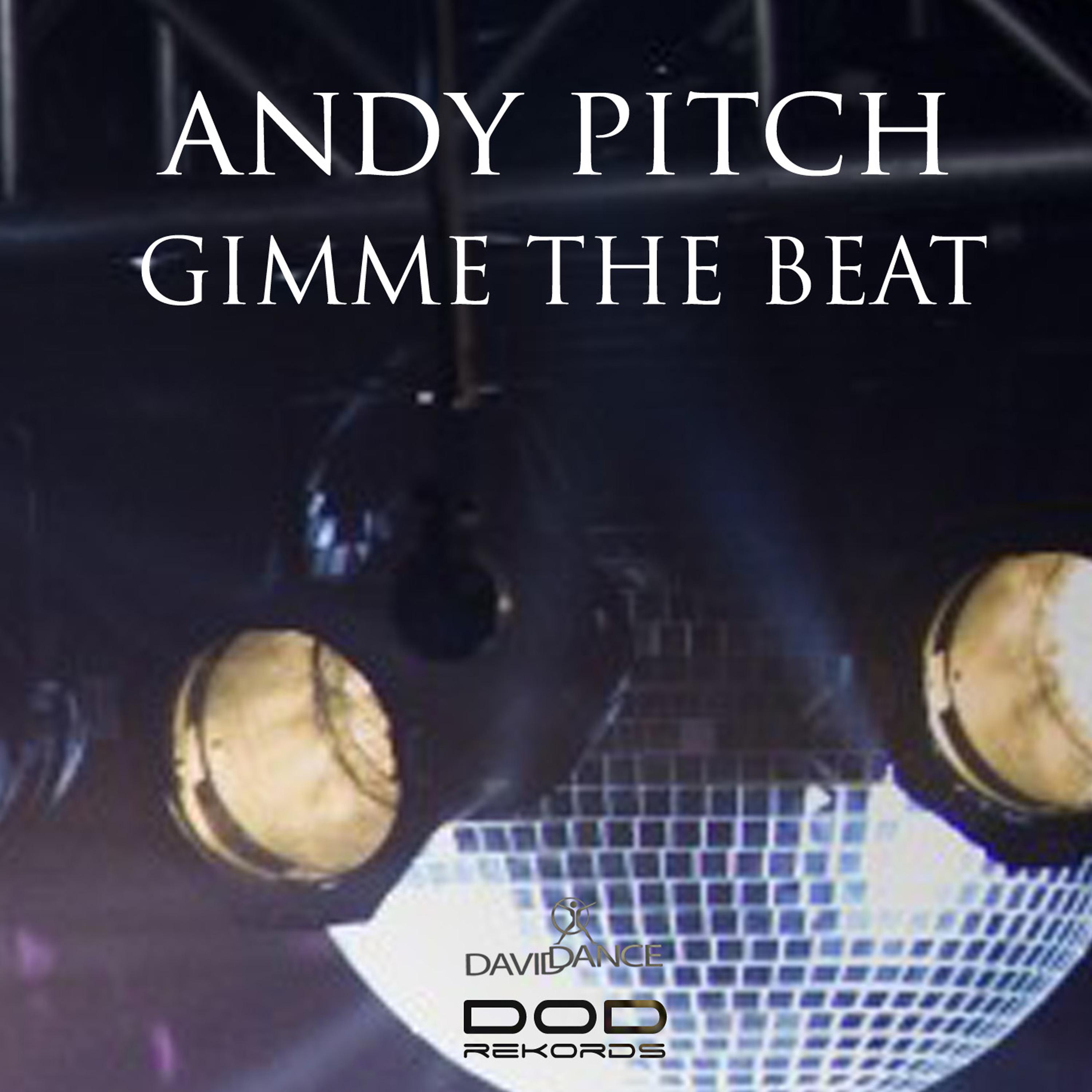 Andy Pitch - Gimme The Beat (Original mix)