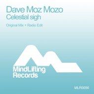 Dave Moz Mozo - Celestial Sigh (Original Mix)