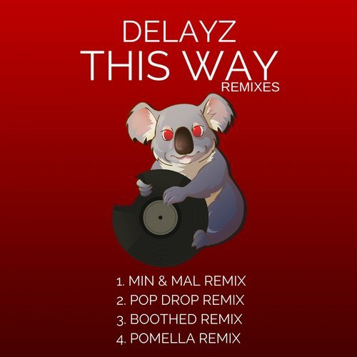 Delayz - This Way (Min&Mal Remix) (Min&Mal Remix)