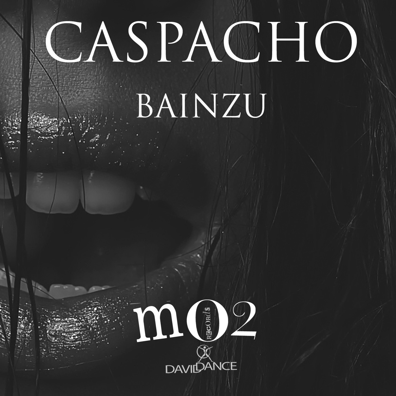 bainzu - Caspacho (Original mix)