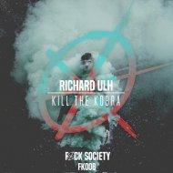 Richard Ulh - Kill The Kobra (Original mix)