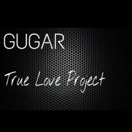 GUGAR - True love project (Original Mix)