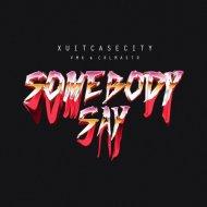 Xuitcasecity, VMK, Crlmaster - Somebody Say (Original mix)