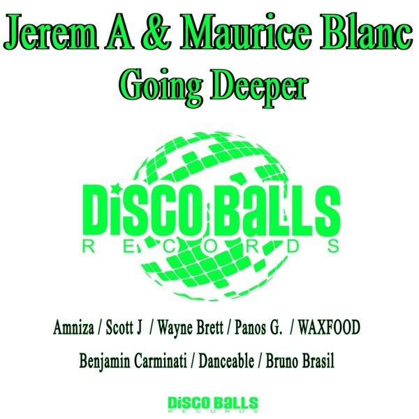 Jerem A & Maurice Blanc - Going Deeper (Danceable Remix)