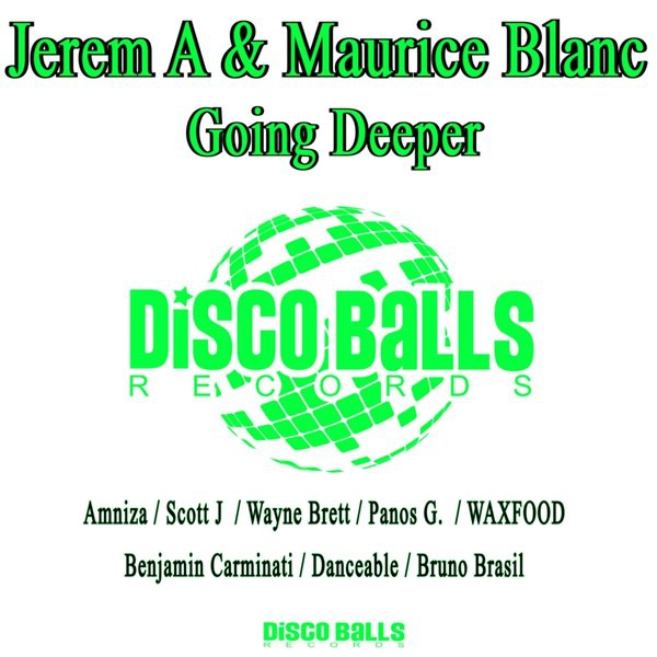 Jerem A & Maurice Blanc - Going Deeper (WAXFOOD Remix) (WAXFOOD Remix )