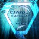 CJ Wetal - Ever Living (Original mix)
