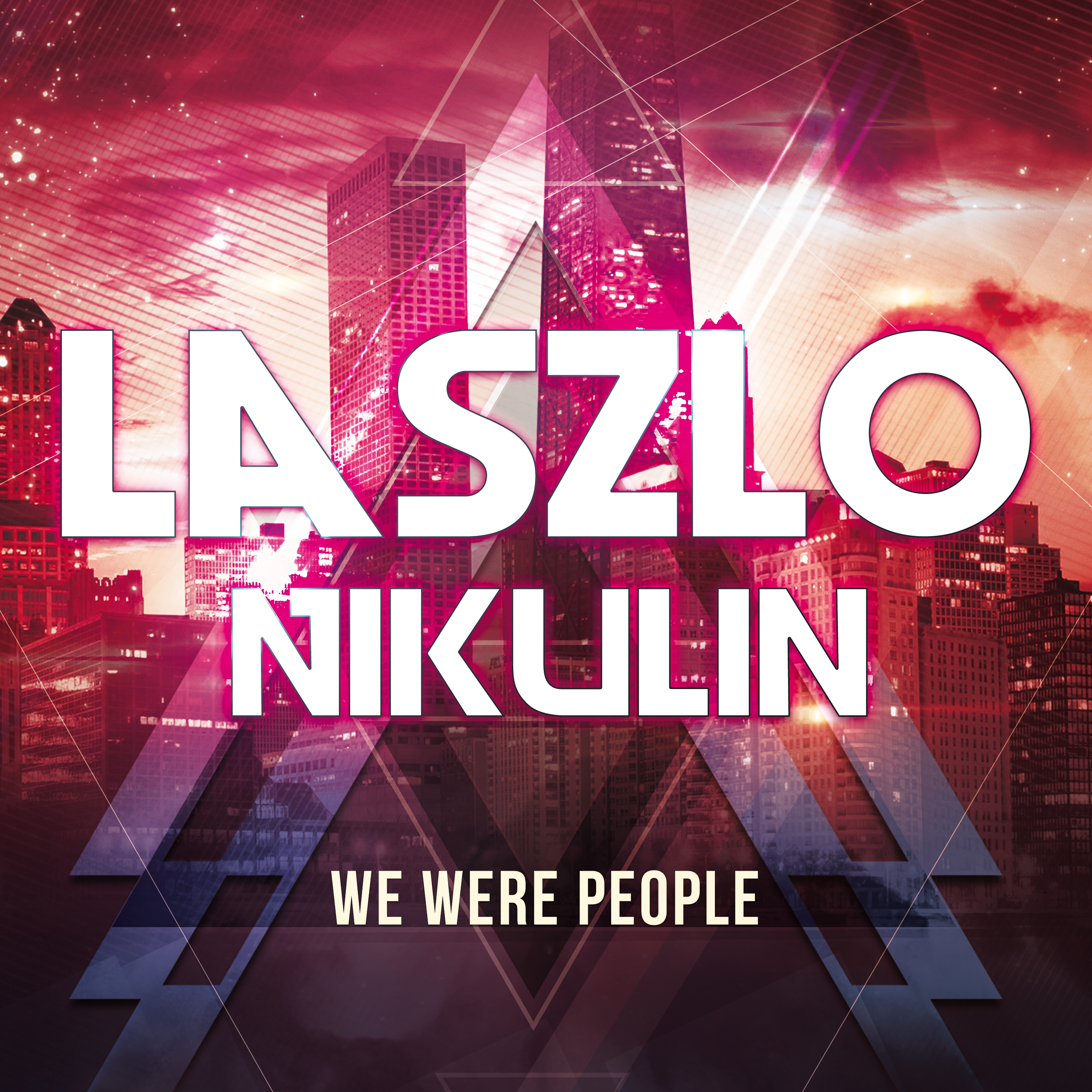 laszlo Nikulin - We Were People (Remaster Mix)