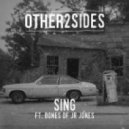 Other2Sides feat. Bones of JR Jones - Sing (Extended Mix)