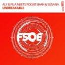 Aly & Fila Meets Roger Shah & Susana - Unbreakable (Radio Edit)