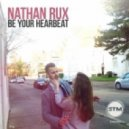Nathan Rux - Be Your Heartbeat (Original Mix)