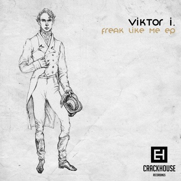 Viktor I. - Freak Like Me (Original Mix)