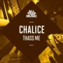 Chalice - Thass Me (Original mix)