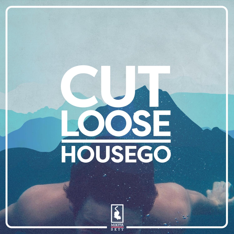 Housego - Cut Loose  (Original Mix)
