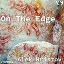 Alek Hristov - On The Edge  (Original Mix)