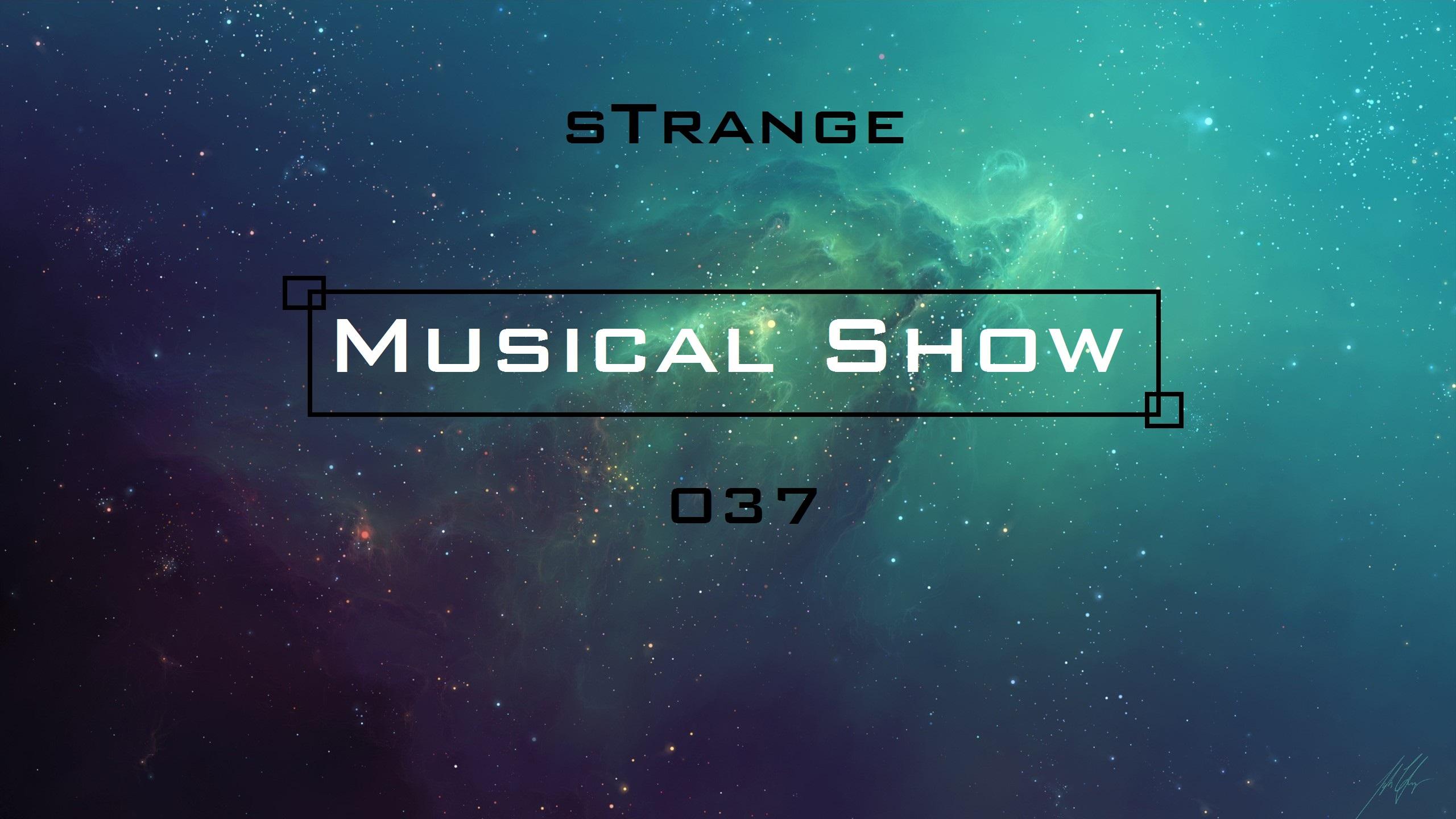 sTrange - Musical Show 037 (PodcasT)
