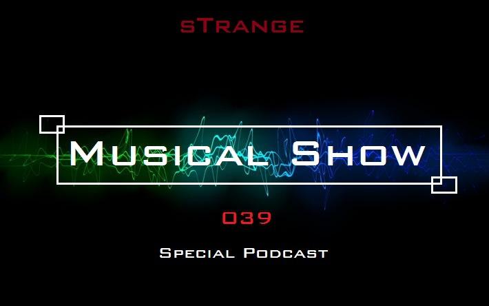 sTrange - Musical Show 039: Special (Podcast) (Podcast )