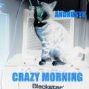 ANDRUSYK - CRAZY MORNING (Original mix)