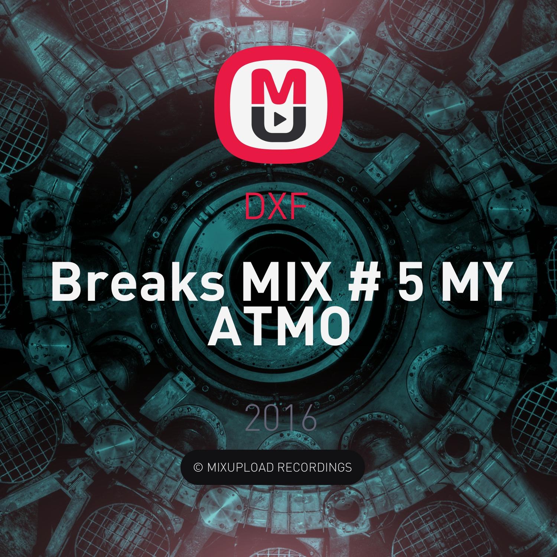DXF  - Breaks MIX # 5 MY ATMO ()