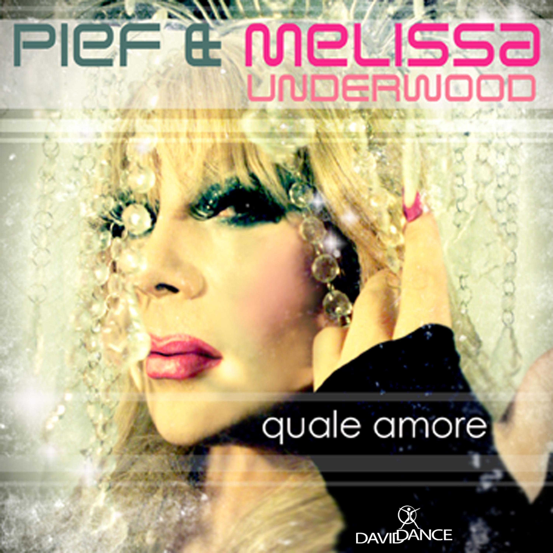 Pief & Melissa Underwood - Quale Amore (Original mix)