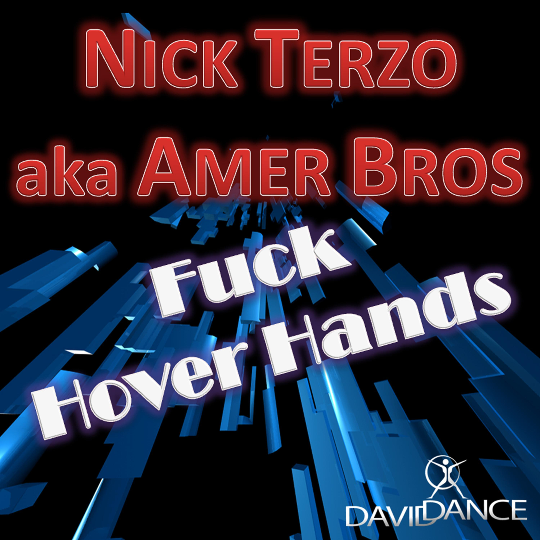 Nick Terzo aka Amer Bros - Fuck Hover Hands (Radio Edit)