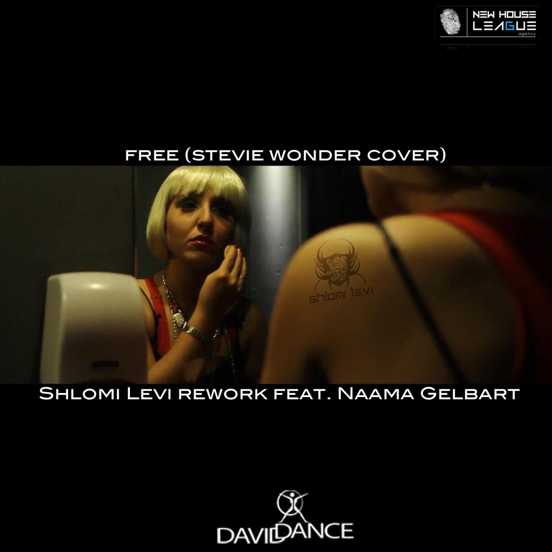 Shlomi Levi - Free  (feat. Naama Gelbart - Stevie Wonder Cover) (Original Shlomi Levi Rework)