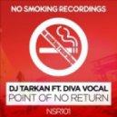 DJ Tarkan feat. Diva Vocal - Point Of No Return (Original Mix)
