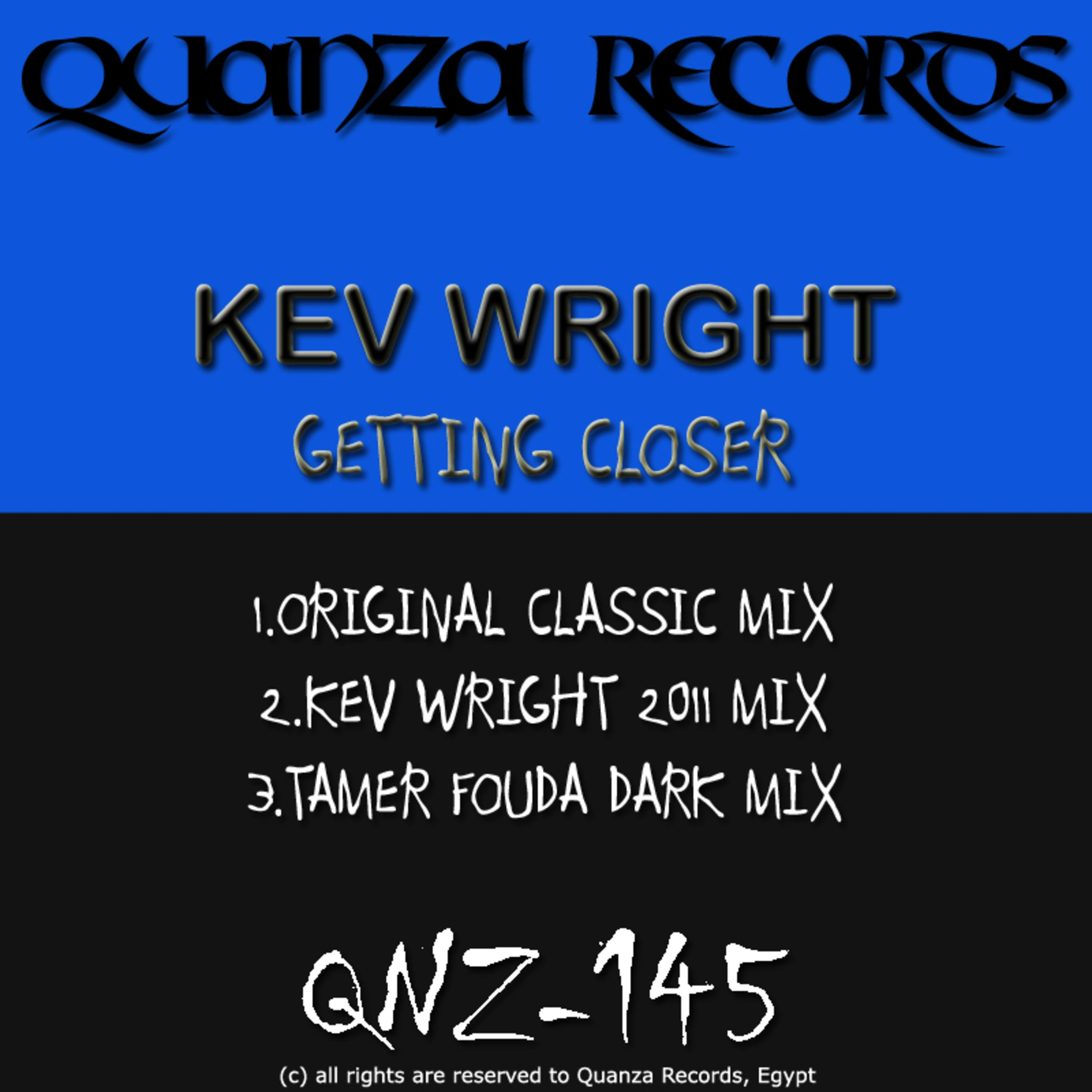 Kev Wright - Getting Closer (Kev Wright 2011 Remix)