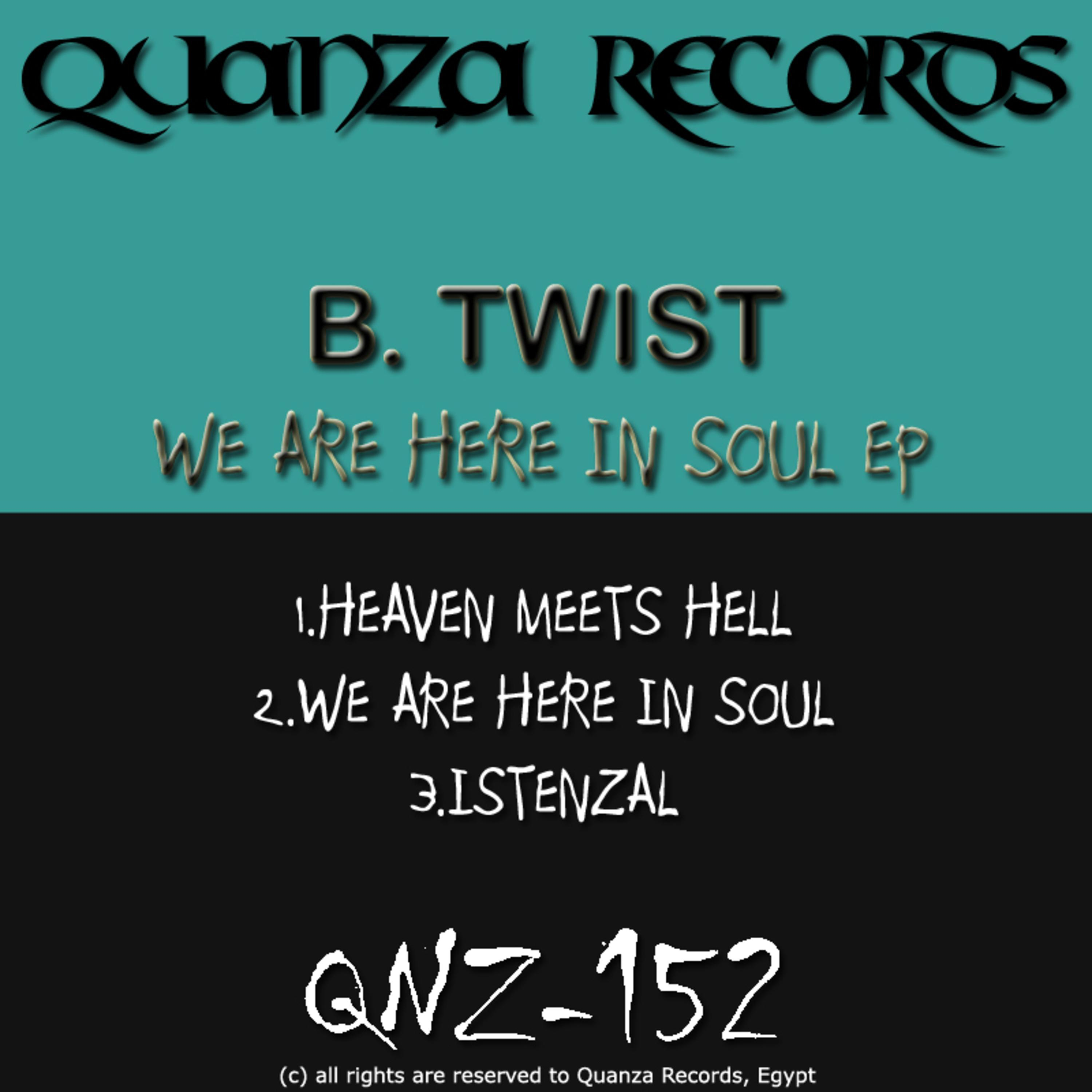B. Twist - We Are Here In Soul (Original Mix)