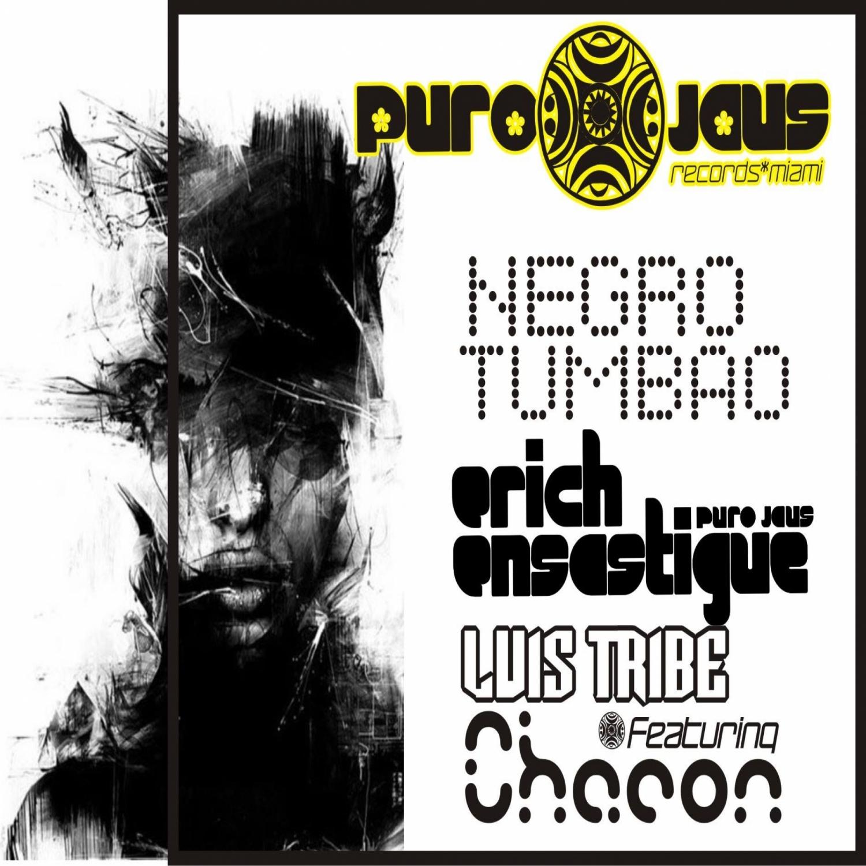 Erich Ensastigue & DJ Luis Tribe & Chacon - Negro Tumbao (feat. Chacon) (Puerto Candente Mix)