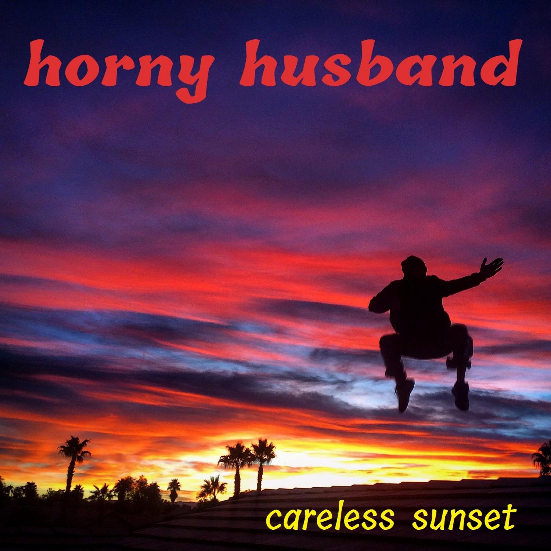 Horny Husband - Careless Sunset (Radio Version)