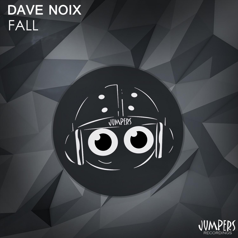 Dave Noix - Fall (Original Mix)