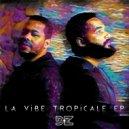 DZgot & Lyska Vanté - La Vibe Tropicale (feat. Lyska Vanté) (Original Mix)