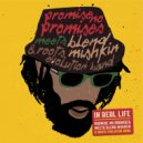 Promise No Promises & Blend Mishkin & Roots Evolution - In Real Life  (Original Mix)