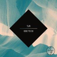 TJR - Ode To Oi  (Original Mix)
