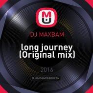 DJ MAXBAM - long journey (Original mix)