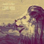 Jaques Le Noir - I\'m Alive (Original Mix)