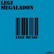 Legi - Megaladon (Original Mix)