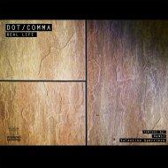 Dot/Comma - Real Life (Original Mix)