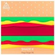 Shade k - Output (Original Mix)