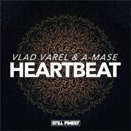 Vlad Varel & A-Mase - Heartbeat (Original Mix)