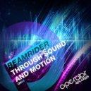 Beamrider - Through Sound And Motion (Original Mix)