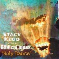 Stacy Kidd feat. Biblical Jones - Holy Dance (Funky Dub Mix)