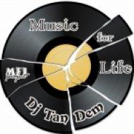 Dj TanDem - Music for Life (vol.107)
