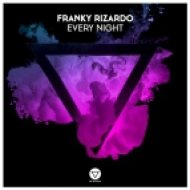 Franky Rizardo - Every Night (Original Mix)