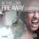 BK Duke feat. Emii - Fire Away (DJ Favorite & DJ Kharitonov Radio Edit)