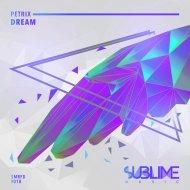 Petrix - Dream  (Original Mix)
