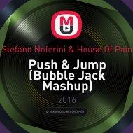 Stefano Noferini & House Of Pain - Push & Jump (Bubble Jack Mashup)