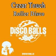 Cezar Touch - Roller Disco (Original mix)