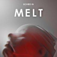 Boxed In - Melt (Original Mix)